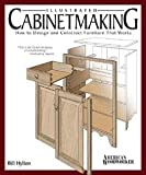 Bill Hylton: Illustrated Cabinetmaking : How to Design and Construct Furniture That Works (Paperback); 2008 Edition