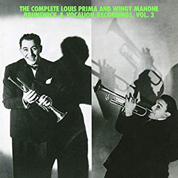 The Complete Louis Prima And Wingy Manone Brunswick & Vocation Recordings, Vol 3