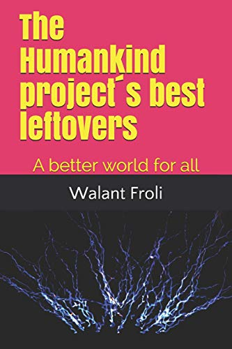 The Humankind project´s best leftovers: A better world for all