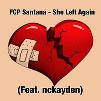 She Left Again (feat. nckayden)