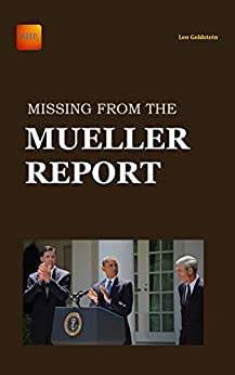 Missing from the Mueller Report by [Leo Goldstein]