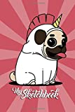 My Sketchbook: Unicorn Pug Dog Cover | Drawing | Sketching | Doodling |120 blank pages | 6'x9' | for Kids and Pug Lovers - Artist Edition