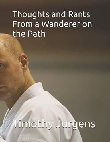 Thoughts and Rants From a Wanderer on the Path