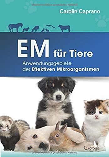 EM für Tiere: Anwendungsmöglichkeiten der Effektiven Mikroorganismen