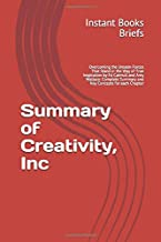 Summary of Creativity, Inc: Overcoming the Unseen Forces That Stand in the Way of True Inspiration by Ed Catmull and Amy W...