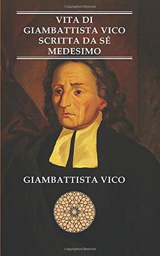 Vita di Giambattista Vico scritta da sé medesimo