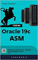 Oracle 19c ASM: Oracle simplified Front Cover
