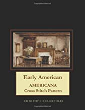 Best early american cross stitch patterns Reviews