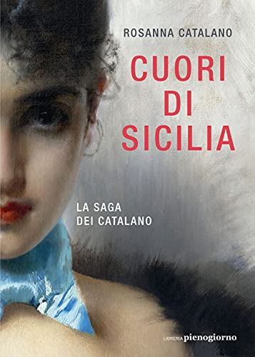 Cuori di Sicilia. La saga dei Catalano