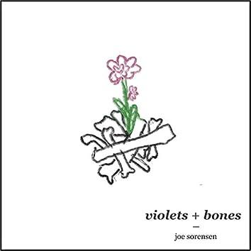 Violets + Bones