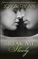 Break Me Slowly 1494927136 Book Cover