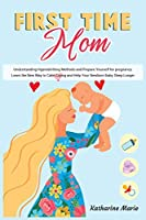 First-Time Mom (Education and Relaxing Stories for the Soul)
