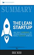 Summary: The Lean Startup: How Today's Entrepreneurs Use Continuous Innovation to Create Radically Successful Businesses