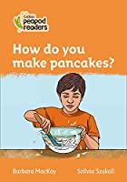 Level 4 – How do you make pancakes? (Collins Peapod Readers)