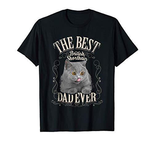 Hombre Best British Shorthair Dad Ever Británico de Pelo Corto Gato Camiseta