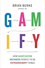 Gamify: How Gamification Motivates People to Do Extraordinary Things (English Edition) eBook Kindle