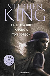 La chica que amaba a Tom Gordon (Best Seller) (Spanish Edition)