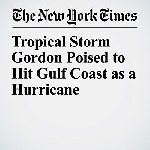 Tropical Storm Gordon Poised to Hit Gulf Coast as a Hurricane copertina