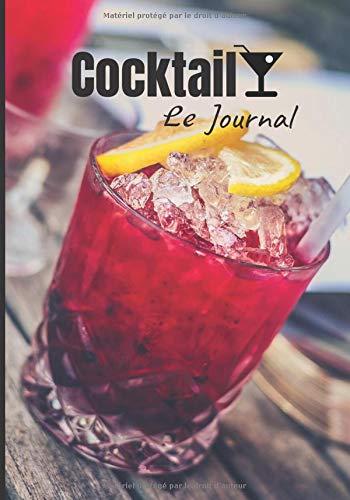 Cocktail le Journal: Le journal parfait pour écrire vos meilleur cocktails    100 pages