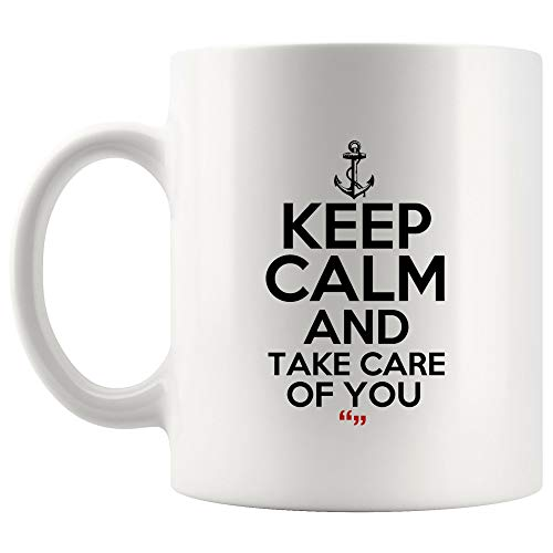 Keep Calm Take Care Of You Love Coffee Mug Funny Mugs - Coworker Office Cup Work Gifts Sarcasm Beer Cup Sarcastic Quotes Mugs Meme Humor Man Woman Kids Gift Fun Sayings