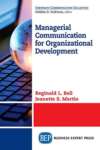 Compare Textbook Prices for Managerial Communication for Organizational Development 2 Edition ISBN 9781947843318 by Bell, Reginald L.,Martin, Jeanette S.