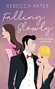 [Rebecca Pater]のFalling Slowly (English Edition)