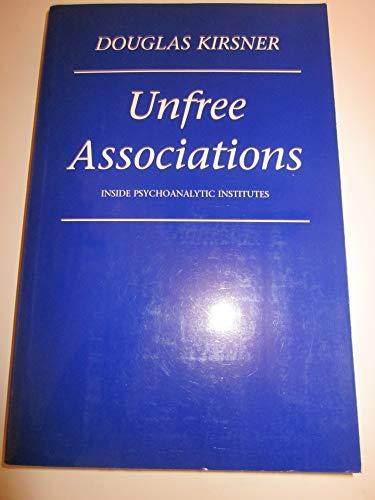 Unfree Associations: Inside Psychoanalytic Institutes