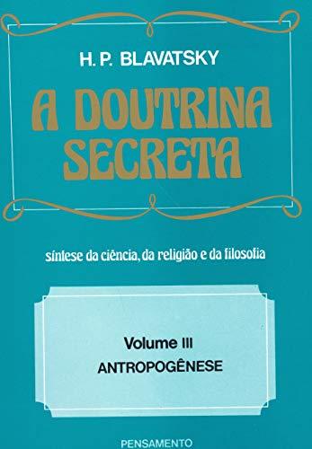 A Doutrina Secreta - (Vol. III): Antropogênese: Volume 3
