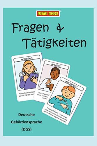 Deutsche Gebärdensprache FRAGEN & TÄTIGKEITEN (Let's Sign DGS, Band 2)