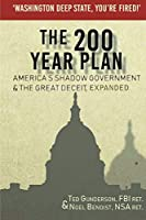 The 200 Year Plan America's Shadow Government & The Great Deceit, Expanded