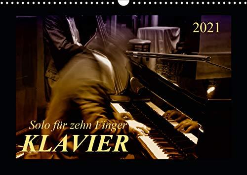Klavier - Solo für zehn Finger (Wandkalender 2021 DIN A3 quer)