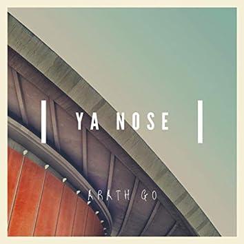 Ya Nose