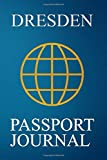 Dresden Passport Journal: Blank Lined Dresden (Germany) Travel Journal/Notebook/Diary - Great Gift/Present/Souvenir for Travelers