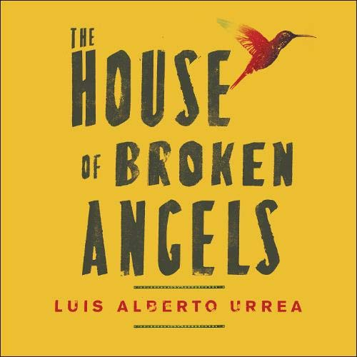The House of Broken Angels Audiobook By Luis Alberto Urrea cover art