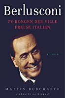 Berlusconi. TV-kongen der ville frelse Italien