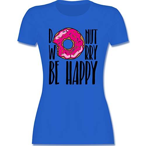 Sprüche - Donut Worry - schwarz - M - Royalblau - Donut - L191 - Tailliertes Tshirt für Damen und Frauen T-Shirt