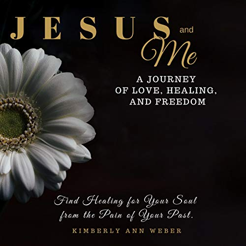 Jesus and Me Audiobook By Kimberly Ann Weber cover art