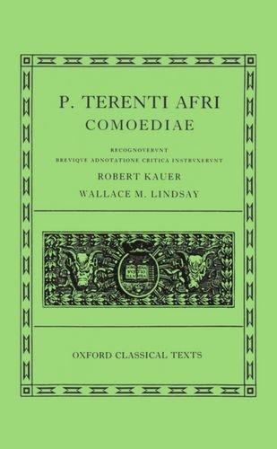 Terence Comoediae: Andria, Heauton, Timorumenos, Eunuchus, Phormio, Hecyra, Adelphoe (Oxford Classical Texts)