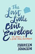 The Last Little Blue Envelope (13 Little Blue Envelopes, 2)