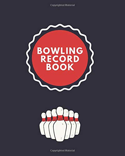 """Bowling Record Book: Game Record Book, League Score Keeper, Fouls, Scoring Sheet, Indoor Games recorder Notebook Gifts for Friends, Family, Bowling ... 10"""", 120 pages. (Bowling Scorebook, Band 22)"""