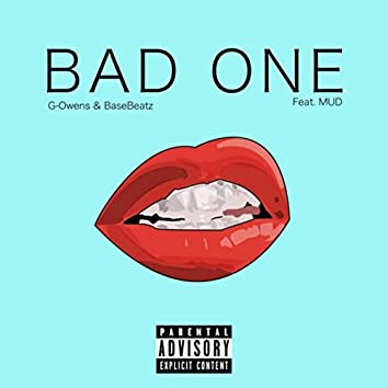Bad One (feat. Mud)