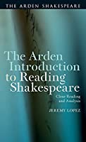 The Arden Introduction to Reading Shakespeare: Close Reading and Analysis