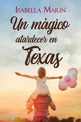 Un Mágico Atardecer en Texas (Rachel&Logan: Un Rincón Llamado Hogar)