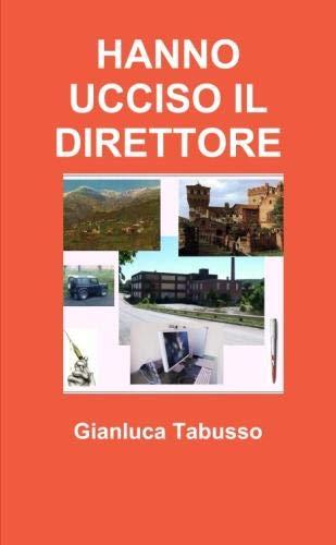 HANNO UCCISO IL DIRETTORE (Italian Edition)