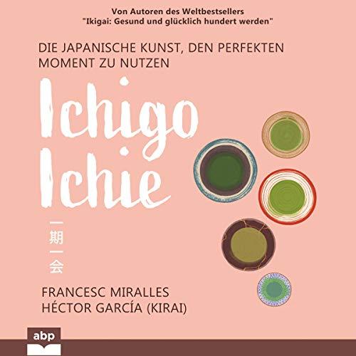 Ichigo-ichie Audiobook By Francesc Miralles, Héctor García cover art