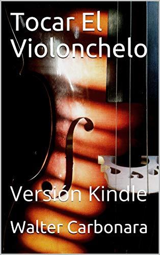 Tocar El Violonchelo: Versión Kindle