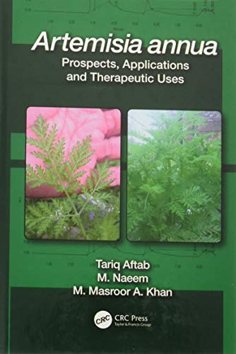 Artemisia annua: Prospects, Applications, and Therapeutic Uses