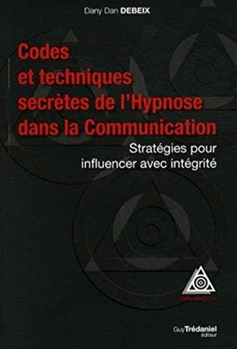 Codes et techniques secrètes de l'hypnose dans la communication