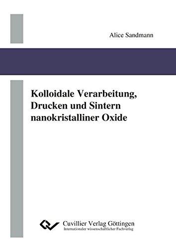 Kolloidale Verarbeitung, Drucken und Sintern nanokristalliner Oxide