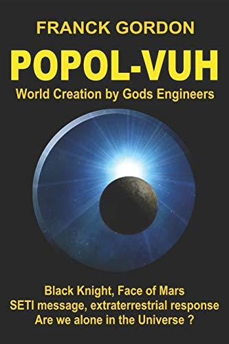 The Popol-Vuh: World Creation by Gods Engineers: 1